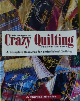 The Magic Of Crazy Quilting 2nd Ed-out of stock