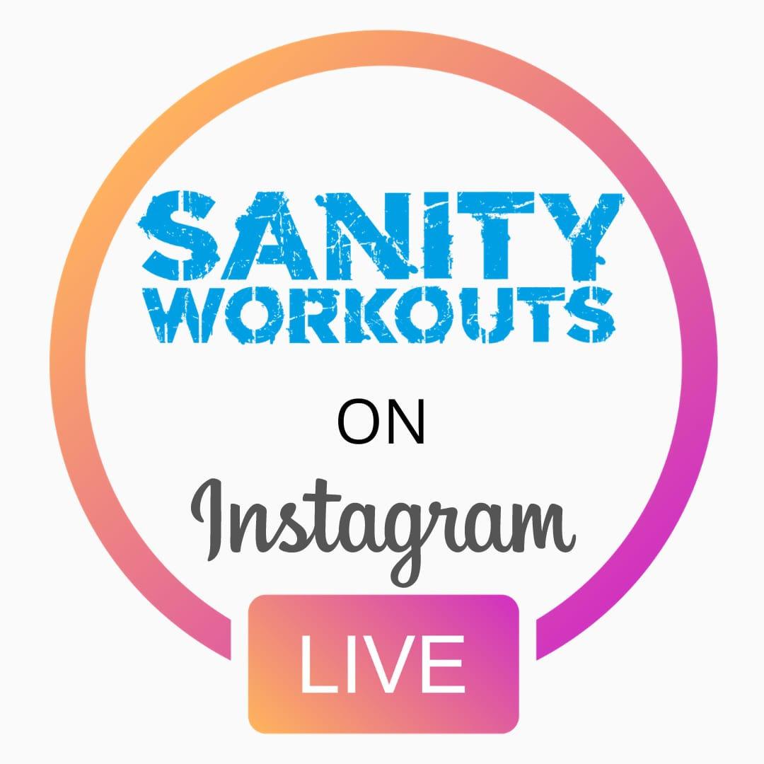 Sanity Workouts IG Live