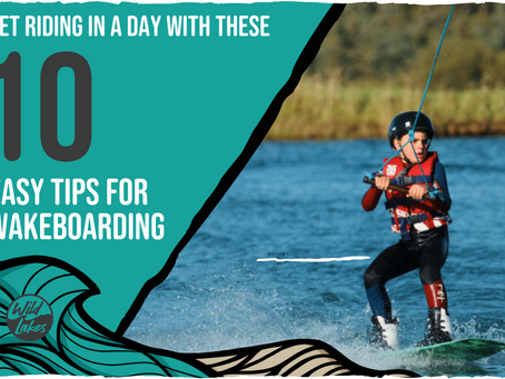 10 EASY TIPS FOR WAKEBOARDING.