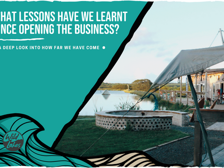 What lessons have we learnt since opening our business?