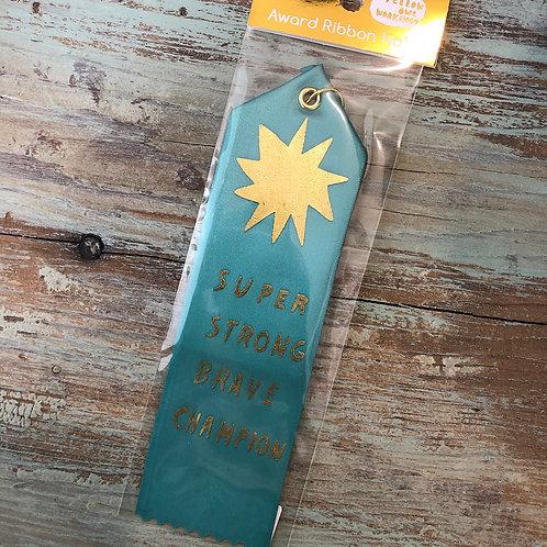 Super Strong Brave Champion Award Ribbon