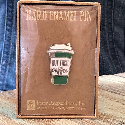 But First Coffee Enamel Pin