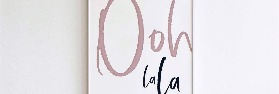 Ooh La La Print