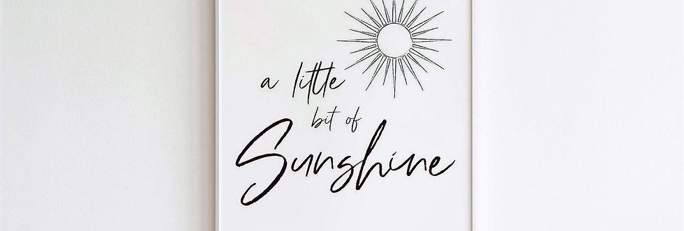 A Little Bit of Sunshine Print