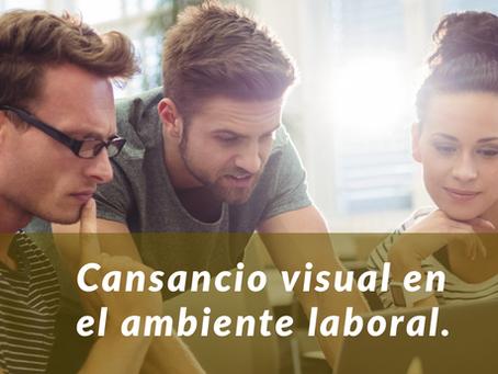 Cómo evitar el cansancio visual en ambiente laboral.