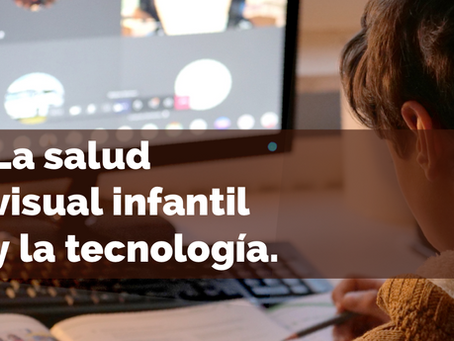 La salud visual infantil y el uso de la tecnología.
