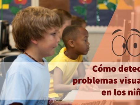 Cómo detectar problemas visuales en los niños.