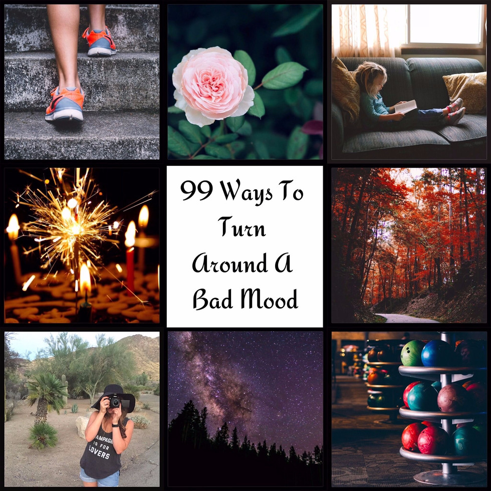 99 Ways To Turn Around A Bad Mood