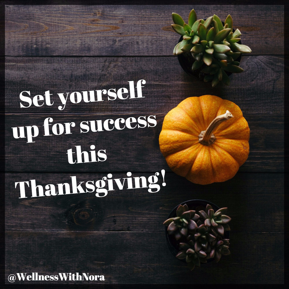Set Yourself Up for Success this Thanksgiving!