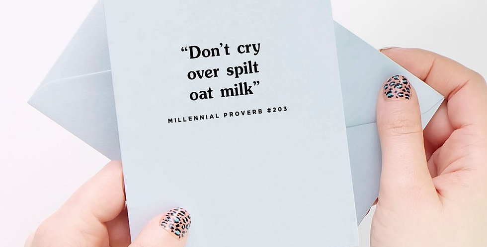 Don't Cry Over Split Oat Milk Card