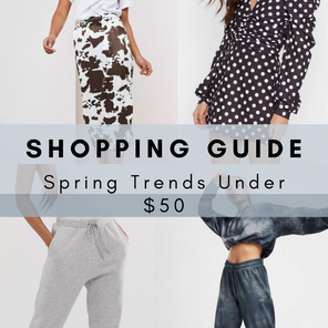Shopping Guide: Spring Fashion Trends Under $50