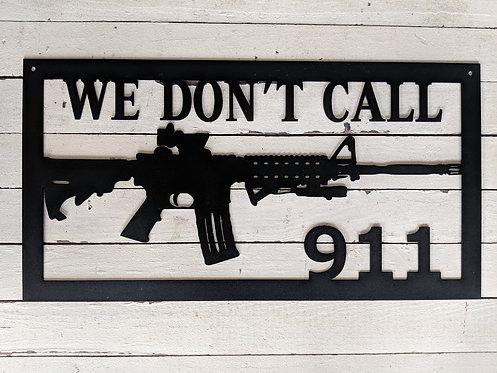 We Don't Call 911 AR15