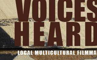 NEW PROGRAM! Voices Heard! Local Multicultural Filmmaker Showcase