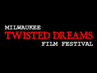 MIFS Presents: Milwaukee Twisted Dreams Film Festival.