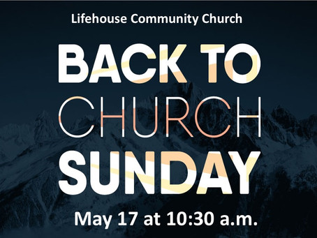 Come Back to Church: May 17