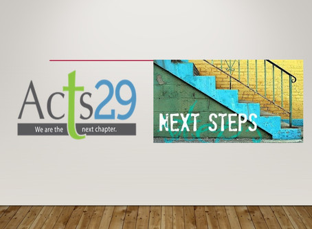 Acts 29... We are the Next Steps!