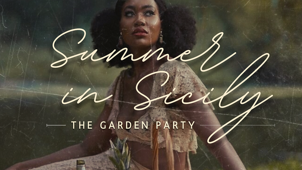 *****SOLD OUT*****Summer in Sicily Summer in Sicily | The Garden Party [VENDORS]