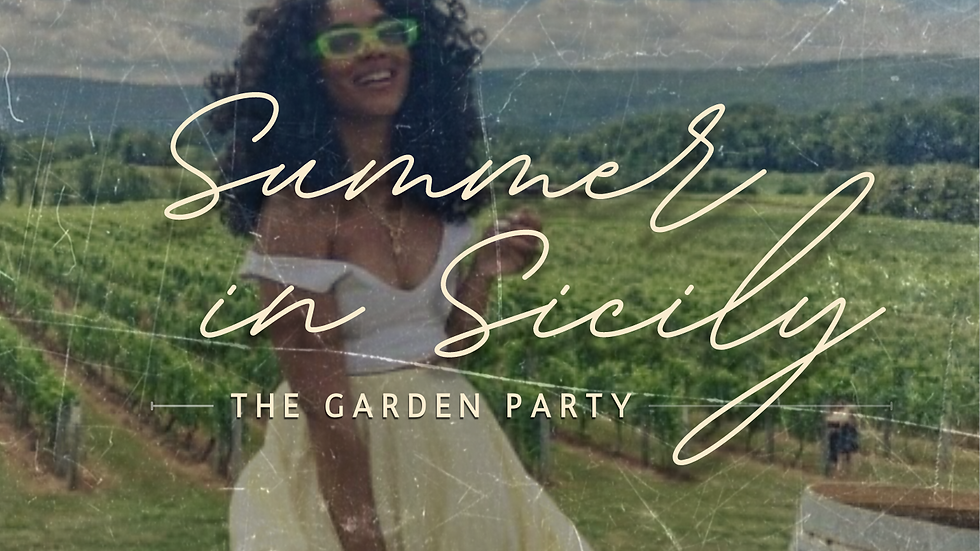 *****SOLD OUT*****Summer in Sicily   The Garden Party [GENERAL ADMISSION]