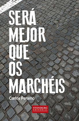 SERÁ MEJOR QUE OS MARCHÉIS - Carlos Peramo