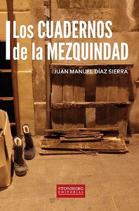 LOS CUADERNOS DE LA MEZQUINDAD - Juan Manuel Díaz