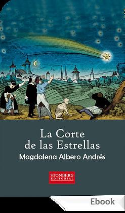 LA CORTE DE LAS ESTRELLAS - Magdalena Albero Andrés