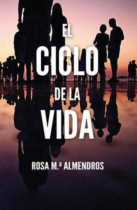 EL CICLO DE LA VIDA - Rosa Mª Almendros