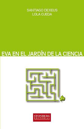 EVA EN EL JARDÍN DE LA CIENCIA - Santiago Dexeus - Lola Ojeda