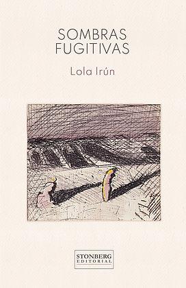 SOMBRAS FUGITIVAS - Lola Irún