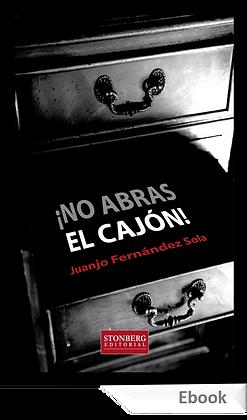 NO ABRAS EL CAJÓN - Juanjo Fernández Sola