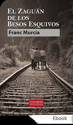 EL ZAGUÁN DE LOS BESOS ESQUIVOS - Franc Murcia