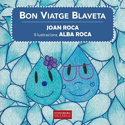 BON VIATGE BLAVETA - Joan Roca i Alba Roca