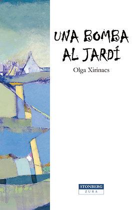 UNA BOMBA AL JARDÍ - Olga Xirinacs