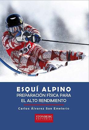 ESQUI ALPINO, PREPARACIÓN FÍSICA PARA EL ALTO RENDIMIENTO - Carlos Álvarez