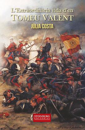 L'EXTRAORDINÀRIA VIDA D'EN TOMEU VALENT - Júlia Costa