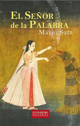 EL SEÑOR DE LA PALABRA - Mario Satz