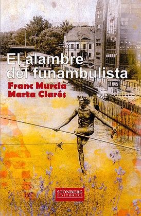 EL ALAMBRE DEL FUNAMBULISTA - Franc Murcia y Marta Clarós