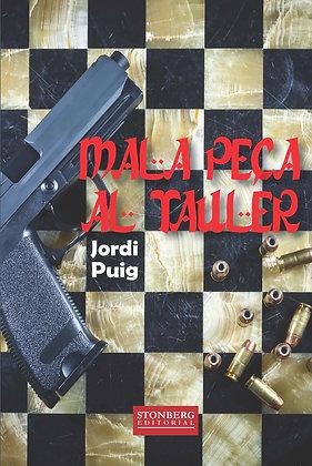 MALA PEÇA AL TAULER - Jordi Puig