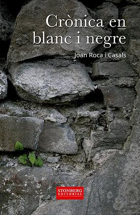 CRÒNICA EN BLANC I NEGRE - Joan Roca