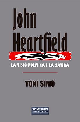 JOHN HEARTFIELD, LA VISIÓ POLÍTICA I LA SÀTIRA - Toni Simó