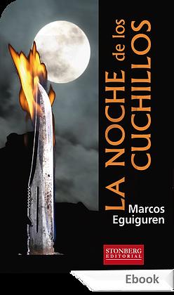LA NOCHE DE LOS CUCHILLOS - Marcos Eguiguren