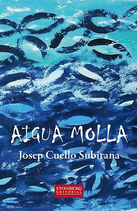AIGUA MOLLA - Josep Cuello