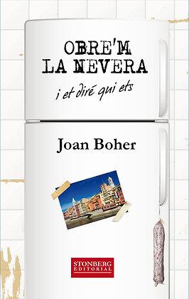 OBRE'M LA NEVERA I ET DIRÉ QUI ETS - Joan Boher
