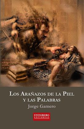 LOS ARAÑAZOS DE LA PIEL Y LAS PALABRAS - Jorge Gamero