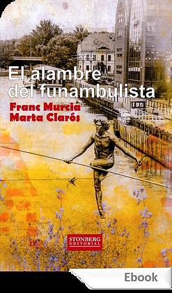 EL ALAMBRE DEL FUNAMBULISTA - Franc Murcia i Marta Clarós