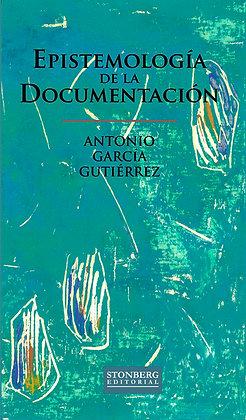 EPISTEMOLOGÍA DE LA DOCUMENTACIÓN - Antonio García Gutiérrez