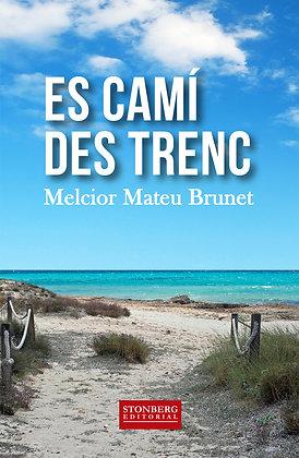 ES CAMÍ DES TRENC - Melcior Mateu Brunet