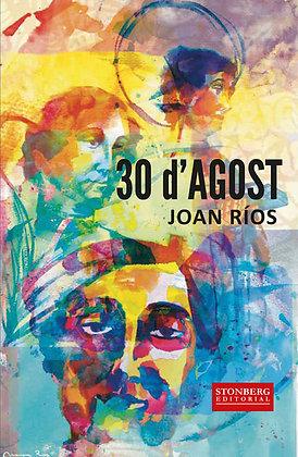 30 D'AGOST - Joan Ríos