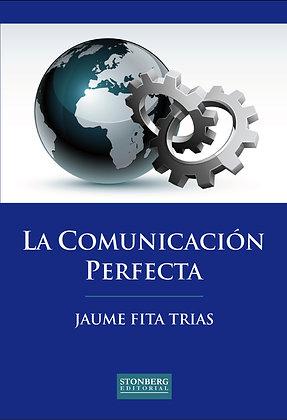 LA COMUNICACIÓN PERFECTA - Jaume Fita