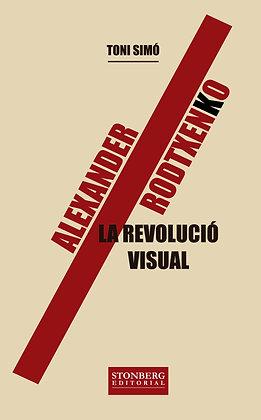 ALEXANDER RODTXENKO, LA REVOLUCIÓ VISUAL - Toni Simó