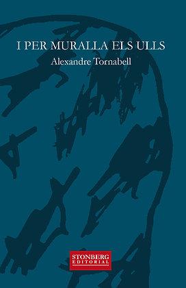 I PER MURALLA ELS ULLS - Alexandre Tornabell